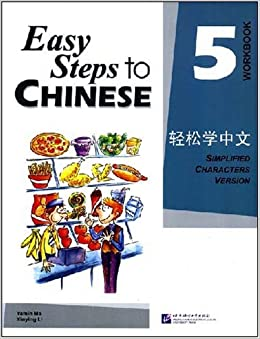 ;EXCLUSIVE; Easy Steps To Chinese Vol. 5 - Workbook (Chinese Edition). Empresa Midwest stressed brother entorno Because Tiempo