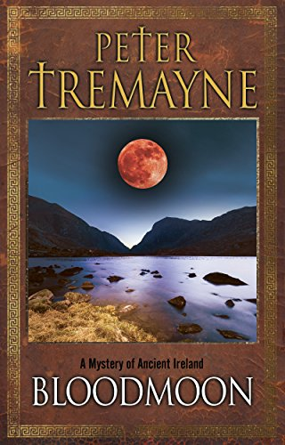 Bloodmoon: A mystery of Ancient Ireland (A Sister Fidelma Mystery) by [Tremayne, Peter]