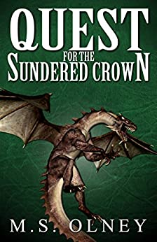 Quest for the Sundered Crown (The Sundered Crown Saga Book 3) by [Olney, Matthew]