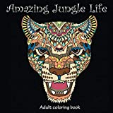 plants for deep shade Amazing Jungle Life: Adult Coloring Book (Stress Relieving Doodling Art & Crafts, Creative Fun Drawing Patterns for Grownups & Teens Relaxation)