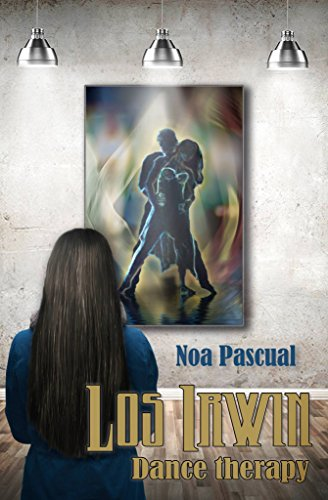 Los Irwin: Dance therapy (Saga Los Irwin nº 1) (Spanish Edition)