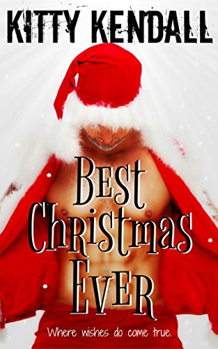 Best Christmas Ever: Where wishes do come true. (Best Ever Book 1) (Best Christmas Story Ever)