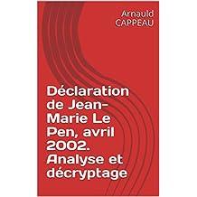 Déclaration de Jean-Marie Le Pen, avril 2002. Analyse et décryptage (Les grands textes politiques français décryptés t. 43) (French Edition)