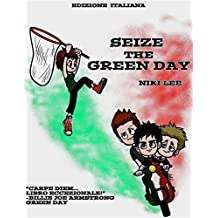 Seize the Green Day: Edizione Italiana (Italian Edition)