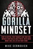 Book cover from Gorilla Mindsetby Mike Cernovich