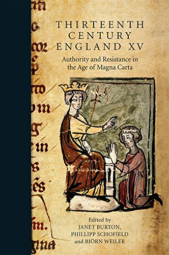 Thirteenth Century England XV: Authority and Resistance in the Age of Magna Carta. Proceedings of the Aberystwyth and Lampeter Conference, 2013