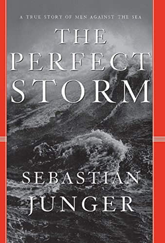 New England Halloween Storm (The Perfect Storm: A True Story of Men Against the)
