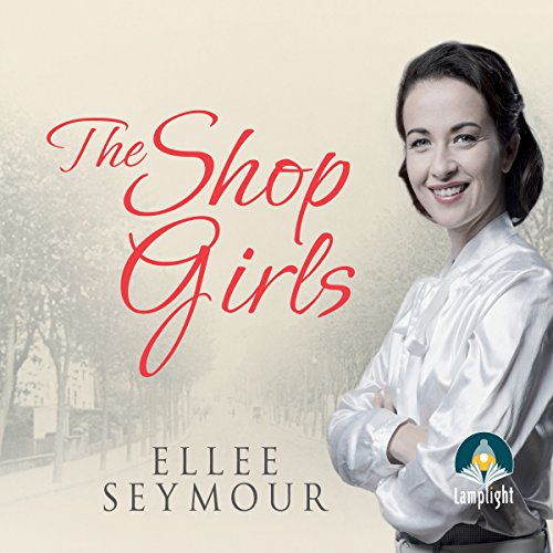 The Shop Girls: A True Story of Hard Work, Friendship and Fashion in an Exclusive 1950s Department Store -