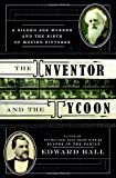 The Inventor and the Tycoon, Edward Ball, 0385525753