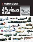 Weapons of War Fighter & Reconnaissance Aircraft 1939-1945 (Weapons of War (Smart Apple Media))