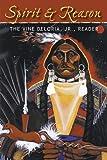 Spirit and Reason: The Vine Deloria, Jr. Reader