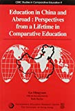 Education in China and Abroad : Perspectives from a Lifetime in Comparative Education, Gu, Mingyuan, 9628093703