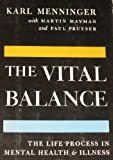 The Vital Balance, Karl Augustus Menninger and Martin Mayman, 0670747343