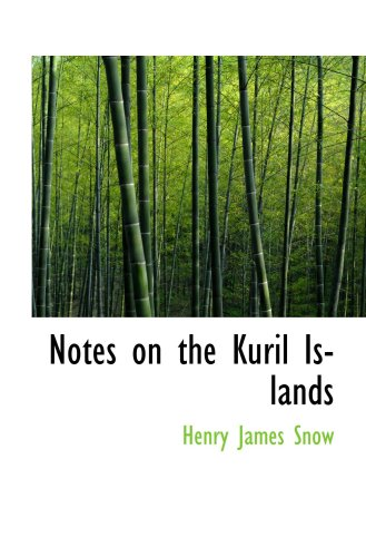 Kuril Islands - Notes on the Kuril Islands