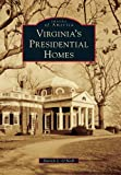 Virginia's Presidential Homes, Patrick L. O'Neill, 0738586080