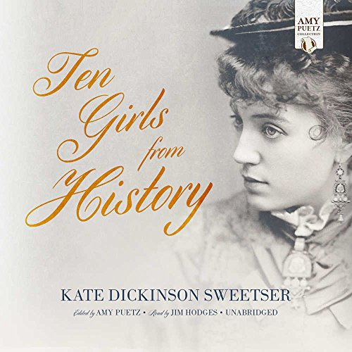 Ten Girls from History: Biographies of Ten Amazing Girls - Library Edition (Amy Puetz Collection) by Blackstone Pub
