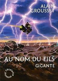 Gigante, tome 1 : Au nom du fils par Alain Grousset