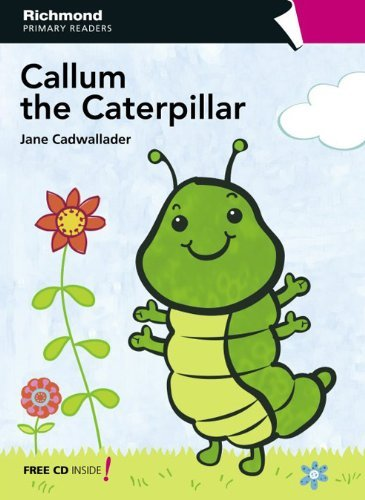 Richmond Primary Readers Level 1 Callum the Caterpillar by Maria Bentley (1-Jan-2009) Paperback (Callum The Caterpillar)