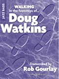 Walking in the Footsteps of Doug Watkins, Rob Gourlay, 0979347823