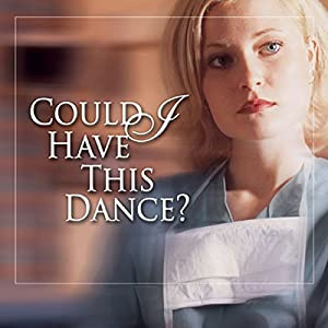 Could I Have This Dance? Audiobook