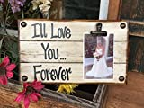 PHOTO HOLDER I'll Love You Forever Picture Wall Frame Memo Board Reclaimed Sign with Clip Cream Wood Wedding Anniversary Gift for bride groom baby Home Decor *Grandma *Grandkids Spoiled Here *Dogs
