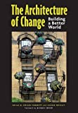 img - for The Architecture of Change: Building a Better World book / textbook / text book