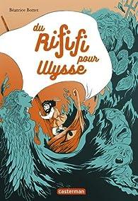Du rififi pour Ulysse par Béatrice Bottet