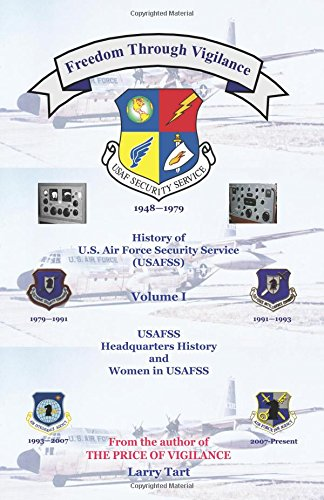 Freedom Through Vigilance: Volume 1: USAFSS HQ History and Women in USAFSS ebook