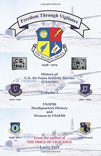 Freedom Through Vigilance: Volume 1: USAFSS HQ History and Women in USAFSS pdf epub