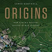 Origins: How Earth's History Shaped Human His