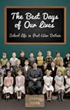The Best Days of Our Lives, Simon Webb, 0752486373