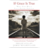 If Grace Is True: Why God Will Save Every Person