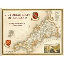 Victorian Maps of England: County and City Maps of Thomas Moule