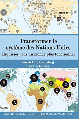 Download Transformer le systéme des Nations Unies: Esquisses pour un monde plus fonctionnel (French Edition) PDF