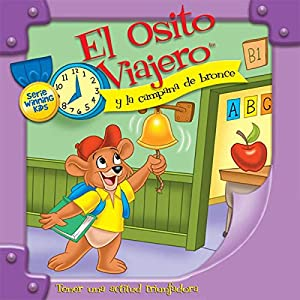 El Osito Viajero y la campana de bronce [Traveling Bear and the Brass Bell (Texto Completo)] Audiobook