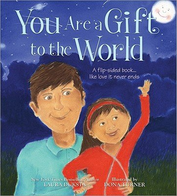 Laura Duksta,Dona Turner'sYou Are a Gift to the World [Hardcover]2011