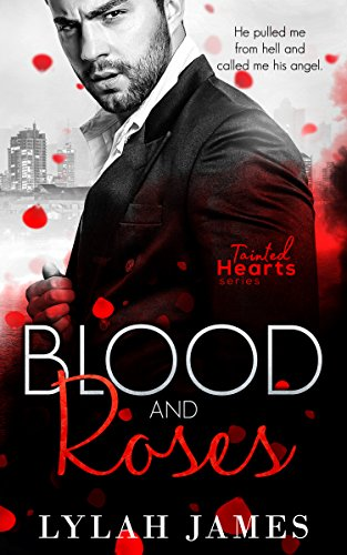 Blood And Roses (Tainted Hearts) by [James, Lylah]