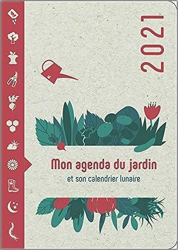 Amazon.fr   Mon Agenda du Jardin 2021   Et son calendrier lunaire