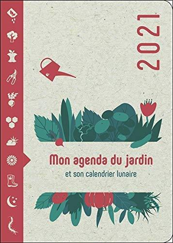 Calendrier Jardinage 2021 Amazon.fr   Mon Agenda du Jardin 2021   Et son calendrier lunaire