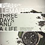 Three Days and a Life | Pierre Lemaitre,Frank Wynne - translator