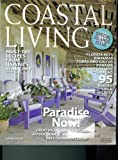 COASTAL LIVING 2009. JANUARY. FLORIDA KEYS. BAHAMAS. TURKS AND CAICOS. PANAMA; GRAND CAYMAN. CURACAO. (MUST TRY RECIPES FROM HAEWAII'S STAR CHEF. PARADISE NOW. SEASIDE HOMES.)