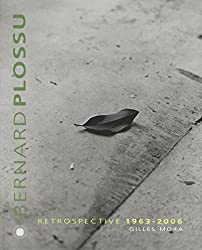 Bernard Plossu - Rétrospective 1963-2006