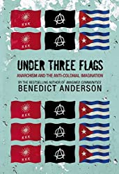 Under Three Flags: Anarchism and the Anti-Colonial Imagination