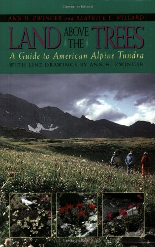 Land Above the Trees: A Guide to American Alpine Tundra