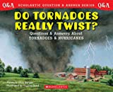Scholastic Question & Answer: Do Tornadoes Really Twist?