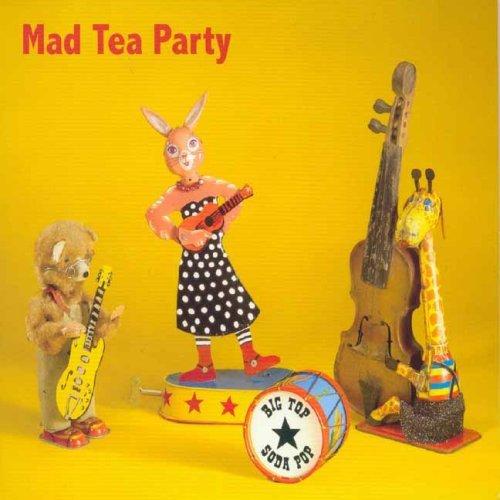Big Top Soda Pop by Mad Tea Party (2006-08-02)