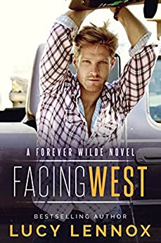 Facing West: A Forever Wilde Novel by [Lennox, Lucy]