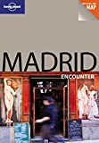 Lonely Planet Madrid Encounter by Anthony Ham front cover