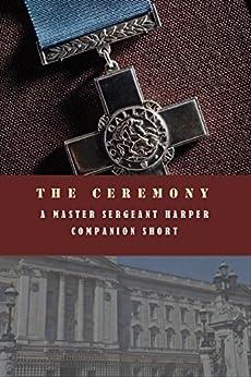 The Ceremony: A Master Sergeant Harper Companion Short (The Master Sergeant Harper Mysteries) by [Doyle, M. L.]