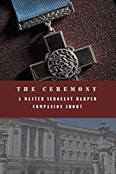 The Ceremony: A Master Sergeant Harper Companion Short (The Master Sergeant Harper Mysteries)